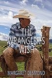 The Wrangler's Wish (Sweet Grass - Montana Romance Book 3)