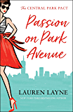 Passion on Park Avenue: A sassy new rom-com from the author of The Prenup! (The Central Park Pact)