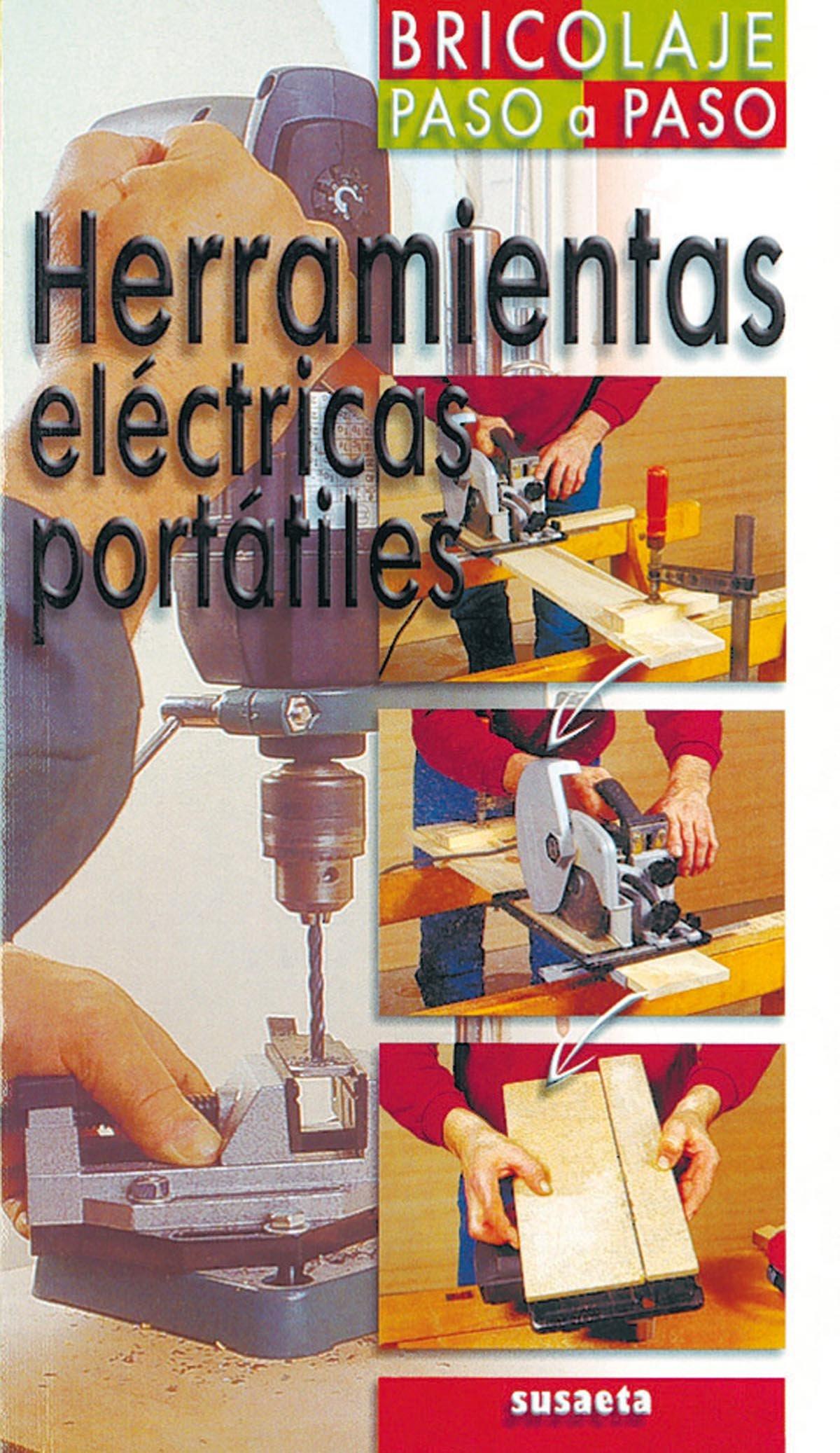 Herramientas Electricas Portatiles (Bricolaje Paso a Paso): S-773-9 ...