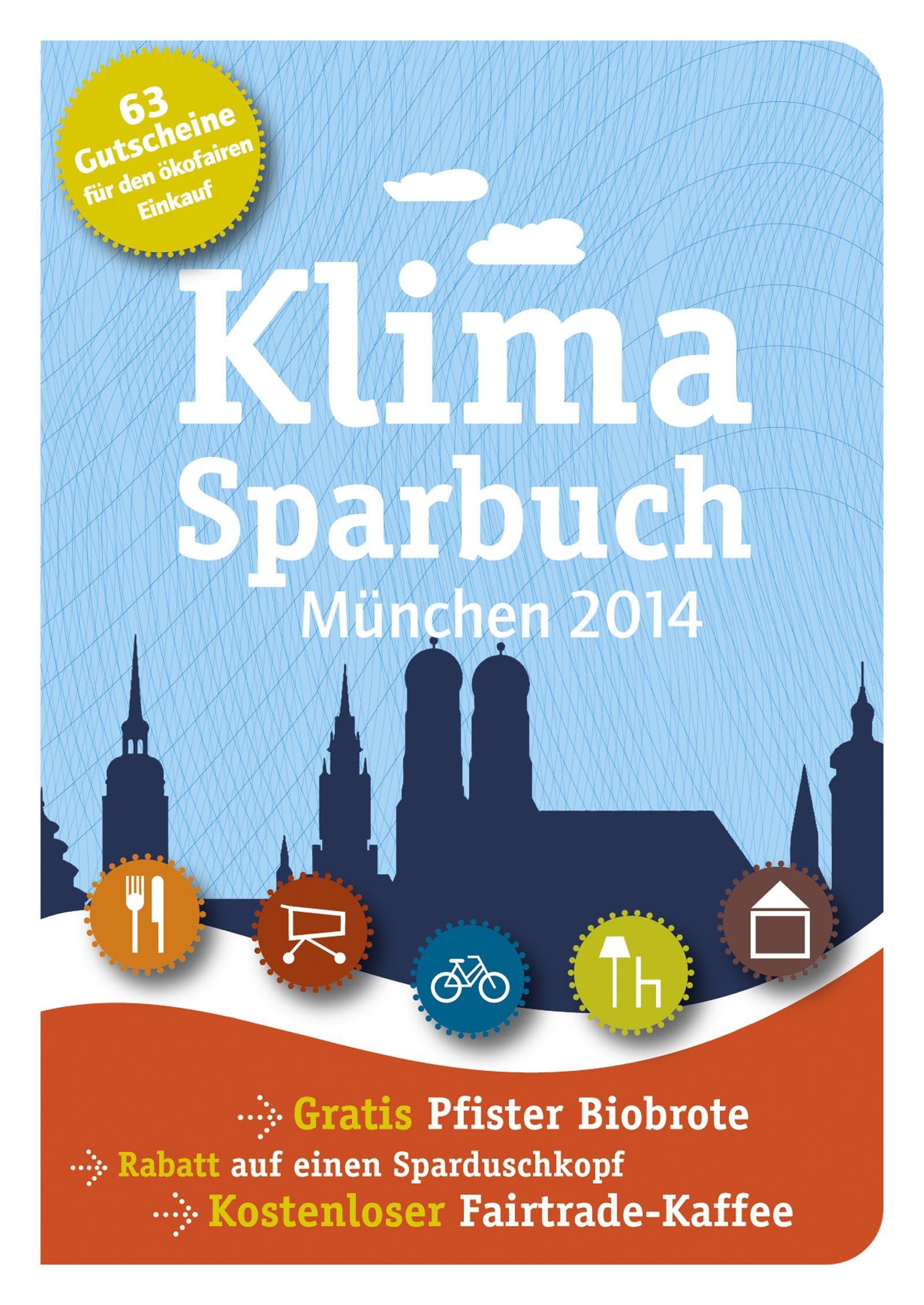 Klimasparbuch München 2014: Klima schützen & Geld sparen Broschiert – 5. Dezember 2013 oekom e.V oekom verlag 3865814441 Kursbücher