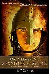 Jack Templar Monster Hunter (The Jack Templar Chronicles Book 1) Kindle Edition