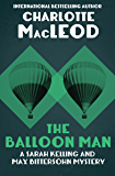 The Balloon Man (Sarah Kelling & Max Bittersohn Mysteries Series Book 12)