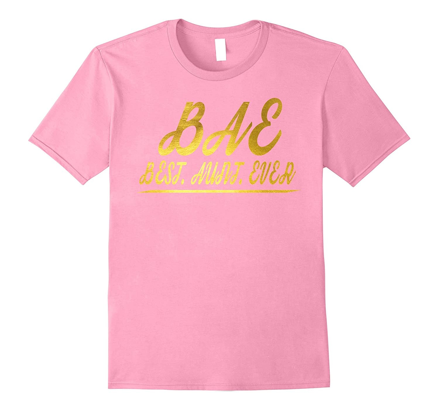 BAE Best Aunt Ever Gold T-shirt Gift-TJ