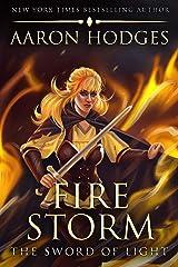 Firestorm (The Sword of Light Trilogy Book 2) Kindle Edition