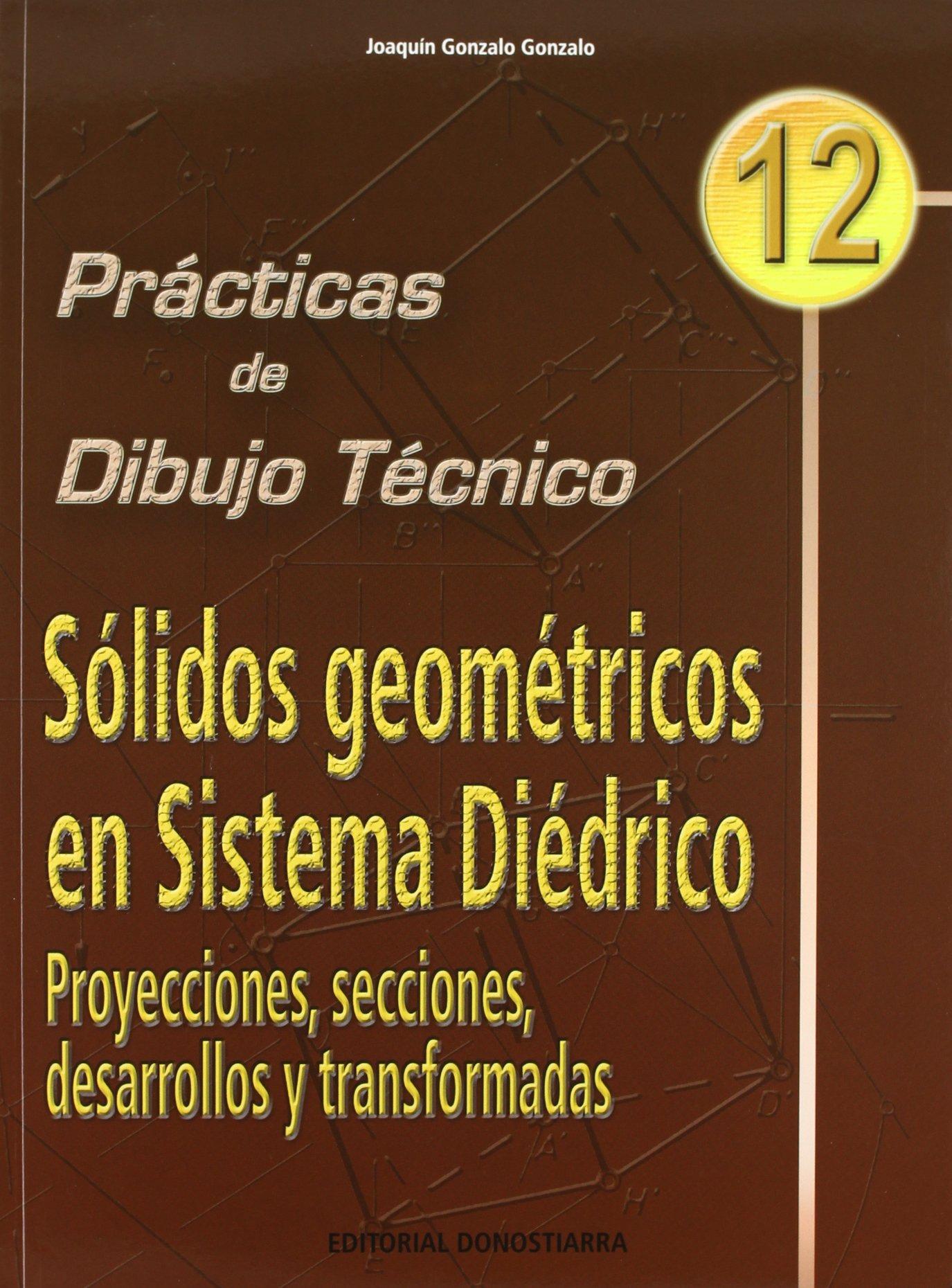 Prácticas dibujo, n. 12: sólidos geométricos sistema diédrico (Spanish) Paperback – 1999