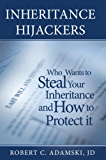 INHERITANCE HIJACKERS, Who Wants to Steal Your Inheritance and How to Protect It (English Edition)