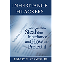 INHERITANCE HIJACKERS, Who Wants to Steal Your Inheritance and How to Protect It