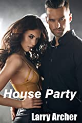 House Party (Swingers Swap More Than Their Partners at Hot Erotica Taboo Sex Parties with cuckolds and Hotwives): Foxy and Larry #18 Kindle Edition