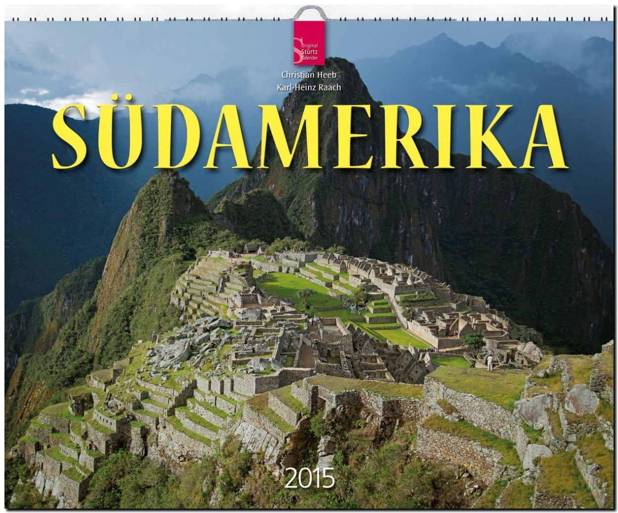 Südamerika 2015 - Original Stürtz-Kalender - Großformat-Kalender 60 x 48 cm
