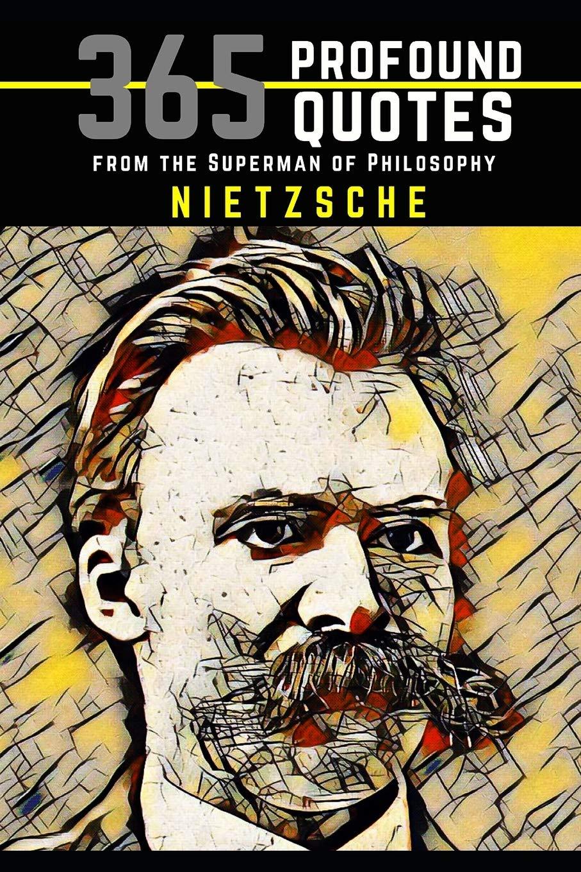 Nietzsche: 365 Profound Quotes from the Superman of Philosophy: Amazon.es: Neruda, Nico: Libros en idiomas extranjeros