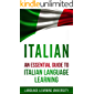 Italian: An Essential Guide to Italian Language Learning
