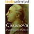 Casanova: The Adventurous Life and Legacy of the World's Most Famous Womanizer
