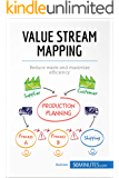 Value Stream Mapping: Reduce waste and maximise efficiency (Management & Marketing) (English Edition)