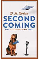 Second Coming: Elvis. Extraterrestrials. Dogs. Kindle Edition