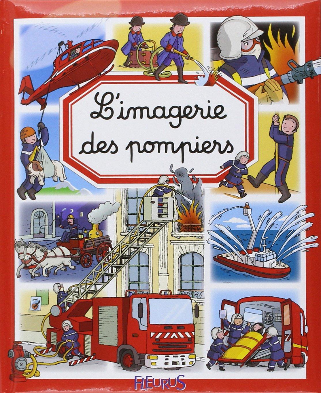 L'imagerie des pompiers Relié – 9 avril 2009 Emilie Beaumont L' imagerie des pompiers Fleurus 2215097396