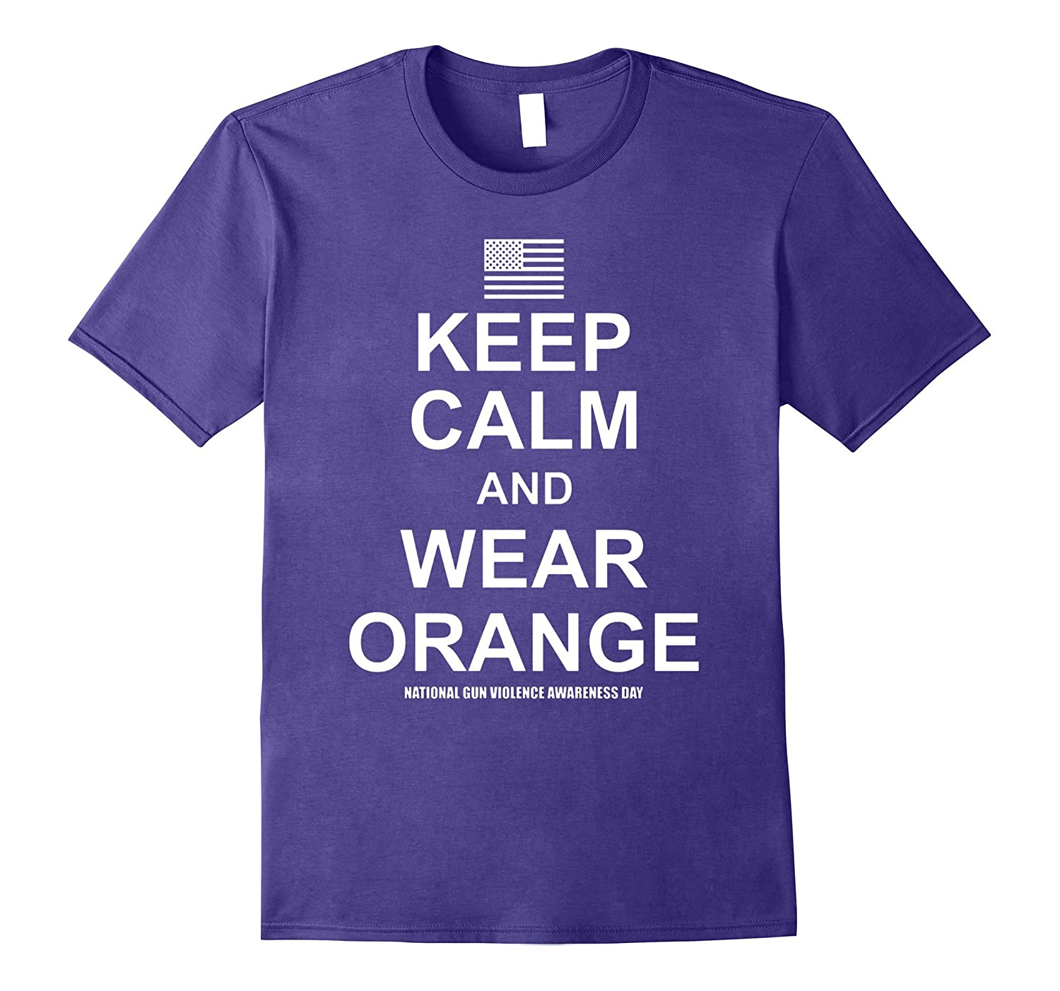 Keep Calm And wear Owange National Gun Violence TShirt-Vaci
