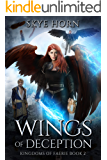 Wings of Deception: A Young Adult Fantasy Romance Novel (Kingdoms of Faerie Book 2)