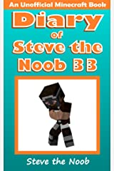 Diary of Steve the Noob 33 (An Unofficial Minecraft Book) (Diary of Steve the Noob Collection) Kindle Edition