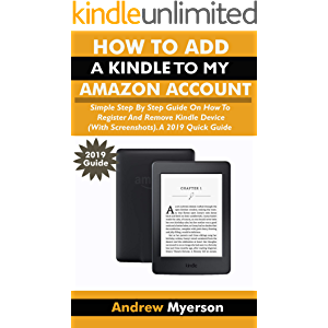 HOW TO ADD A KINDLE TO MY AMAZON ACCOUNT: Simple Step By Step Guide On How To Register And Remove Kindle Device (With…