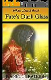 Fate's Dark Glass (When, Were, & Howl Series Book 6)