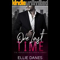 One Last Time: A Billionaire Romance (The Ironwood Billionaire Series Book 4)
