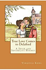 True Love Comes to Delaford: A Sense and Sensibility Whimsy Kindle Edition