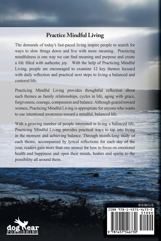 Practicing Mindful Living: Dr  Debra Webb: 9781457546730
