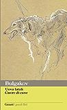 Uova fatali - Cuore di cane (I grandi libri)