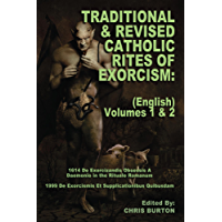 Traditional and Revised Catholic Rites Of Exorcism: (English) Volumes 1 & 2
