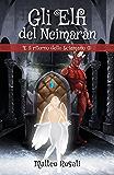 Gli elfi del Neimaràn. E il ritorno dello Sciamano (I)