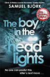 The Boy in the Headlights: From the author of the Richard & Judy bestseller I'm Travelling Alone