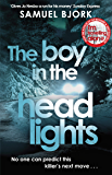 The Boy in the Headlights: From the author of the Richard & Judy bestseller I'm Travelling Alone (Munch and Krüger)