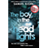 The Boy in the Headlights: From the author of the Richard & Judy bestseller I'm Travelling Alone (Munch and Krüger Book 3)