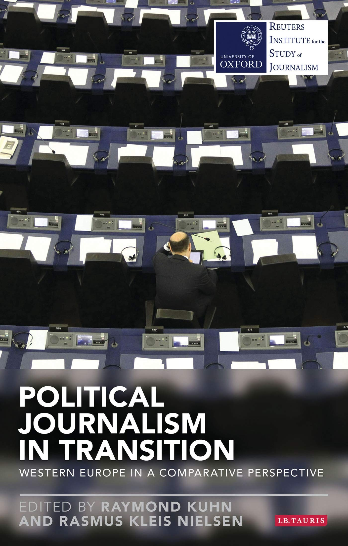 Political Journalism In Transition  Western Europe In A Comparative Perspective  Reuters Institute For The Study Of Journalism