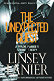 The Unexpected Guest: A Wade Parker Short Story