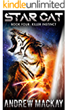 Star Cat: Killer Instinct: A Science Fiction & Fantasy Adventure (The Star Cat Series - Book 4)