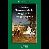 Texturas de la imaginación: Más allá de la ciencia empírica y del giro lingüístico (Cladema Psicología/ Filosofía…