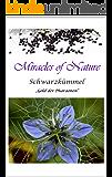 """Miracles of Nature   ** Schwarzkümmel **: """"Gold der Pharaonen"""""""
