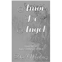 Amor De Ángel: Apocalipsis: Entre El Bien Y El Mal