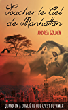 Toucher le ciel de Manhattan (French Edition)