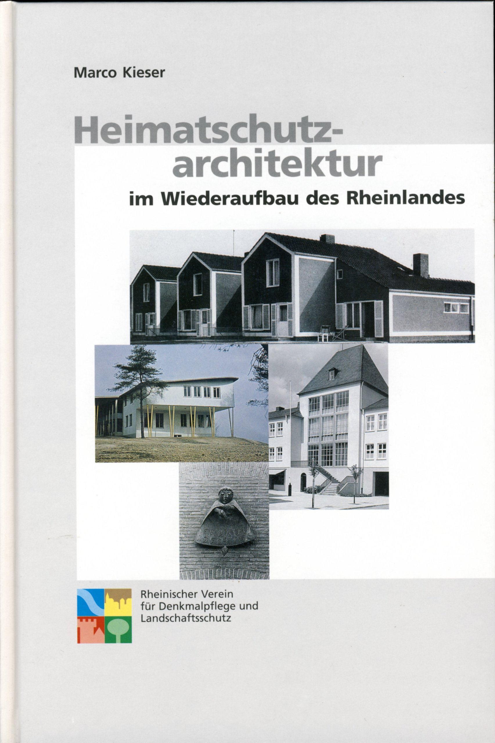 Heimatschutzarchitektur im Wiederaufbau des Rheinlandes (Beiträge zur Heimatpflege im Rheinland)