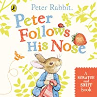 Peter Follows His Nose (Scratch): Scratch and Sniff Book