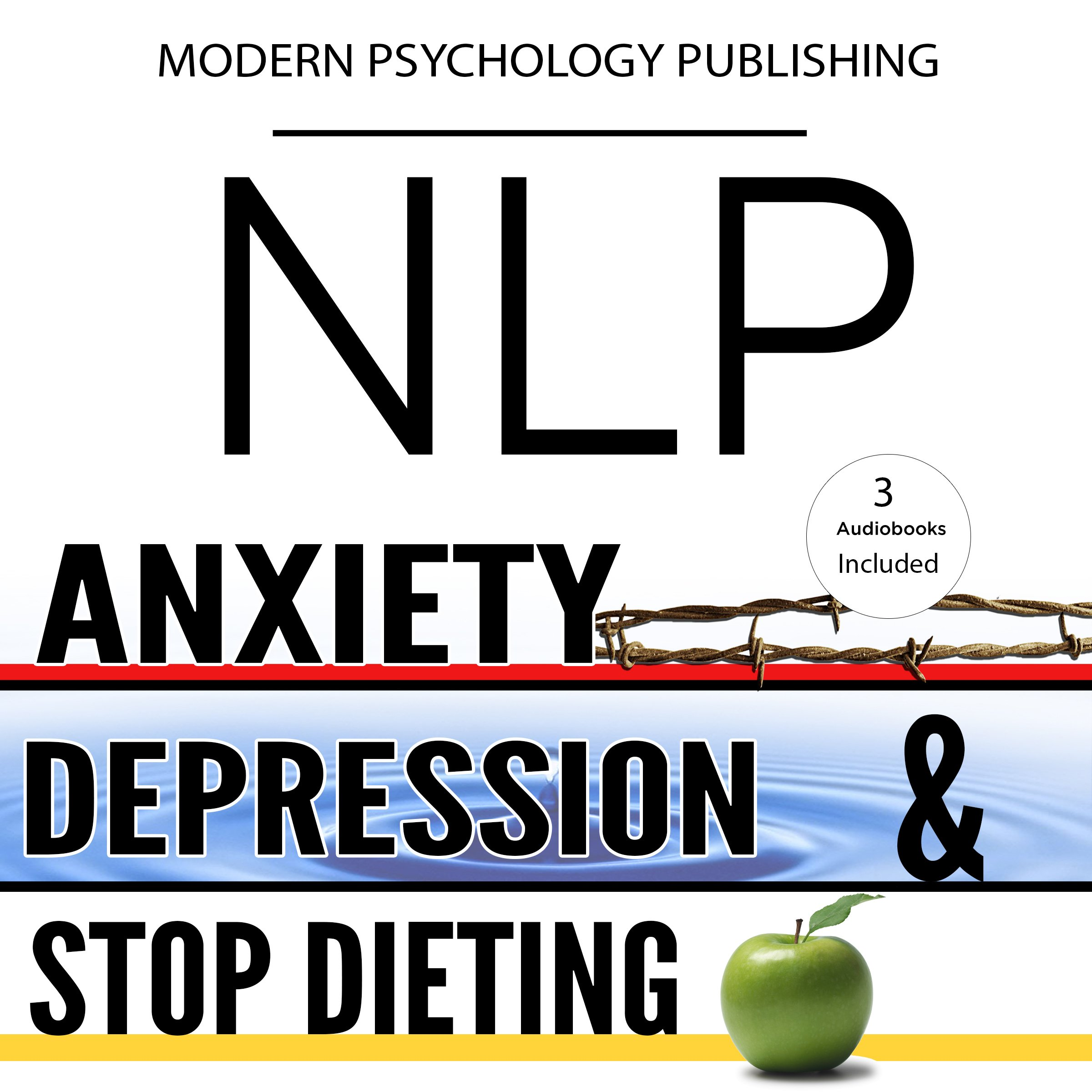 NLP: Anxiety, Depression & Dieting: 3 Manuscripts