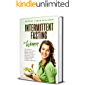Intermittent Fasting For Woman: Intermittent Fasting For Woman The Complete Step By Step Guide To Burn Fat Healthy. Improve Your  Health And Lifestyle And Unlock The Secrets Of Weight Loss