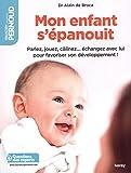 Mon enfant s'épanouit : Parlez, jouez, câlinez... échangez avec lui pour favoriser son développement !
