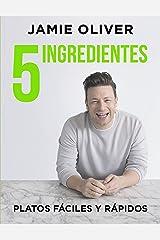 5 ingredientes Platos fáciles y rápidos / 5 Ingredients - Quick & Easy Food (Spanish Edition) Hardcover