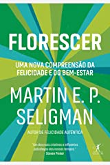 Florescer: Uma nova e visionária interpretação da felicidade e do bem-estar eBook Kindle