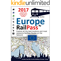 Europe by RailPass 2017 - Discover the whole continent of Europe by RailPass: RailMap Illustrated Info Guide Specifically Designed for Interrail and Eurail RailPass Holders