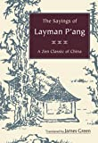 The Sayings of Layman P'ang: A Zen Classic of China