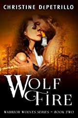 Wolf Fire (Warrior Wolves Book 2) Kindle Edition